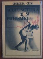 Anticariat: Georgeta Clim - Acupunctura si psihismul