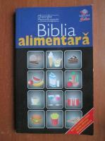 Anticariat: Gheorghe Mencinicopschi - Biblia alimentara
