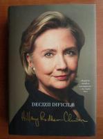 Anticariat: Hillary Rodham Clinton - Decizii dificile