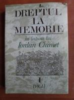 Anticariat: Iordan Chimet - Dreptul la memorie (volumul 1)