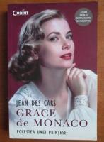 Jean des Cars - Grace de Monaco. Povestea unei printese