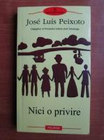Jose Luis Peixoto - Nici o privire