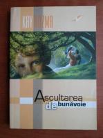 Anticariat: Kay Kuzma - Ascultarea de bunavoie