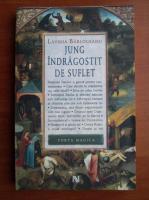 Lavinia Barlogeanu - Jung indragostit de suflet