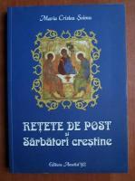 Maria Cristea Soimu - Retete de post si sarbatori crestine