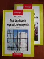 Mielu Zlate - Tratat de psihologie organizational-manageriala (2 volume)