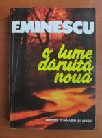 Mihai Eminescu - O lume daruita noua (antologie)