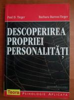 Anticariat: Paul D. Tieger - Descoperirea propriei personalitati