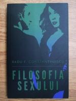 Anticariat: Radu F. Constantinescu - Filosofia sexului