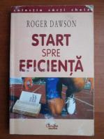 Anticariat: Roger Dawson - Start spre eficienta