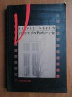 Anticariat: Silvia Kerim - Vedere din parfumerie