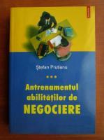 Stefan Prutianu - Antrenamentul abilitatilor de negociere (volumul 3)