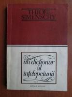 Theofil Simenschy - Un dictionar al intelepciunii (volumul 2)