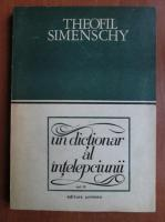 Theofil Simenschy - Un dictionar al intelepciunii (volumul 3)