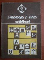 Anticariat: Valeriu Ceausu - Psihologia si viata cotidiana