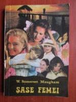 Anticariat: W. Somerset Maugham - Sase femei