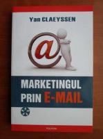 Anticariat: Yan Claeyssen - Marketingul prin e-mail