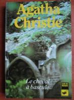 Anticariat: Agatha Christie - Le cheval a bascule