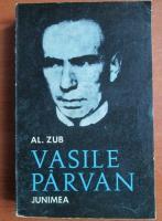 Al. Zub - Vasile Parvan