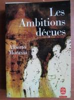 Anticariat: Alberto Moravia - Les ambitions decues