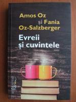 Amos Oz - Evreii si cuvintele