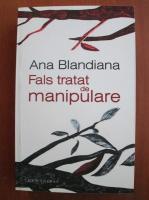 Ana Blandiana - Fals tratat de manipulare