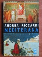 Anticariat: Andrea Riccardi - Mediterana