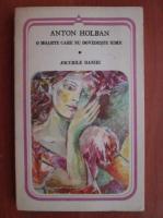 Anton Holban - O moarte care nu dovedeste nimic. Jocurile Daniei