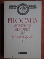 Filocalia sfintelor nevointe ale desavarsirii (volumul 5)