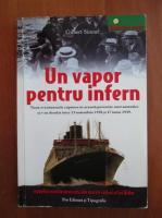 Gilbert Sinoue - Un vapor pentru infern. O pagina cvasinecunoscuta din marele razboi al lui Hitler