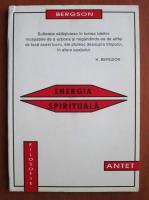 Henri Bergson - Energia spirituala