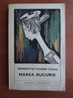 Anticariat: Henriette Yvonne Stahl - Marea bucurie