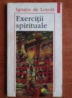 Ignatiu de Loyola - Exercitii spirituale