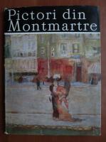 Anticariat: Ileana Soldea - Pictori din Montmartre