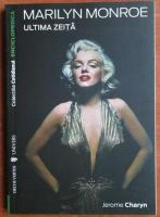 Anticariat: Jerome Charyn - Marilyn Monroe. Ultima zeita