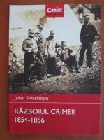Anticariat: John Sweetman - Razboiul Crimeii 1854-1856