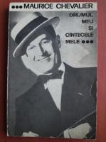 Maurice Chevalier - Drumul meu si cantecele mele