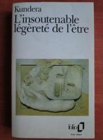 Milan Kundera - L`insoutenable legerete de l`etre