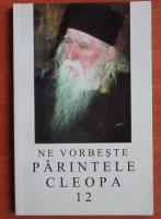 Anticariat: Ne vorbeste parintele Cleopa (volumul 12)