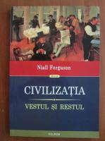 Anticariat: Niall Ferguson - Civilizatia. Vestul si restul