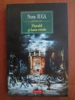 Nora Iuga - Harald si luna verde