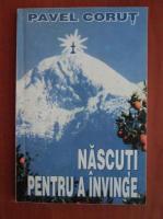 Pavel Corut - Nascuti pentru a invinge