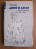 Anticariat: Petre Sirin - Castele in Spania. Cronica de familie 1949-1959