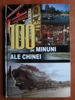 Anticariat: Raluca Tanasescu - 100 de minuni ale Chinei