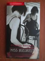 Richard Wagner - Miss Bucuresti