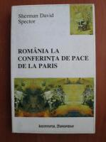 Anticariat: Sherman David - Romania la conferinta de pace de la Paris