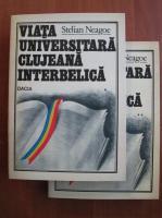 Anticariat: Stelian Neagoe - Viata universitara clujeana interbelica (2 volume)