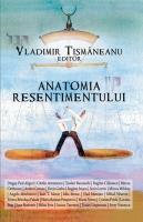 Anticariat: Vladimir Tismaneanu - Anatomia resentimentului