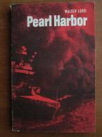 Anticariat: Walter Lord - Pearl Harbor