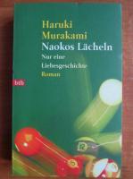 Haruki Murakami - Naokos Lacheln. Nur eine Liebesgeschichte